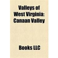 Valleys of West Virgini : Canaan Valley by , 9781156293164