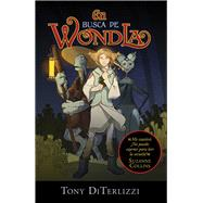 En busca de WondLa / In Search of WondLa by DiTerlizzi, Tony, 9786077353164