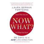 Now What?: 90 Days to a New Life Direction by Fortgang, Laura Berman, 9780399173165