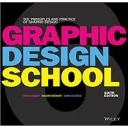 Graphic Design School: The Principles and Practice of Graphic Design, Sixth Edition by Dabner, 9781119343165