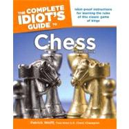 The Complete Idiot's Guide To Chess by Wolff, Patrick, 9781592573165