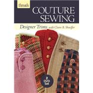 Threads Couture Sewing: Designer Trims by Shaeffer, Claire B., 9781631863165