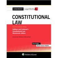 Casenote Legal Briefs for Constitutional Law Keyed to Sullivan and Feldman by Casenote Legal Briefs, 9781454883166