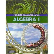 Prentice Hall Algebra 1 by Bellman Bragg Charles, 9780130523167