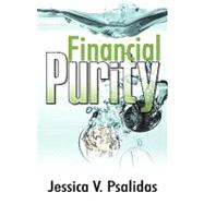 Financial Purity by Psalidas, Jessica V., 9780741453167