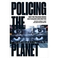 Policing the Planet by CAMP, JORDAN T.HEATHERTON, CHRISTINA, 9781784783167