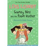 Gooney Bird and the Room Mother by Lowry, Lois; Thomas, Middy, 9780544813168