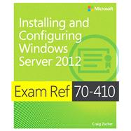 Exam Ref 70-410 Installing and Configuring Windows Server 2012 by Zacker, Craig, 9780735673168