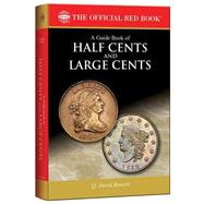 A Guide Book of Half Cents and Large Cents by Bowers, Q. David; Salyards, Harry E., 9780794843168