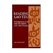 Reading Lao Tzu : A Companion to the Tao Te Ching with a New Translation by Kim, Ha Poong, 9781401083168