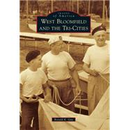 West Bloomfield and the Tri-cities by Gay, Ronald K., 9781467113168