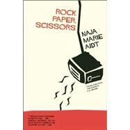 Rock, Paper, Scissors by Aidt, Naja Marie; Semmel, K. E., 9781940953168