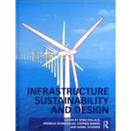 Infrastructure Sustainability and Design by Pollalis; Spiro N., 9780415893169