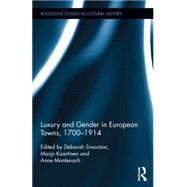 Luxury and Gender in European Towns, 1700-1914 by Simonton; Deborah, 9781138803169