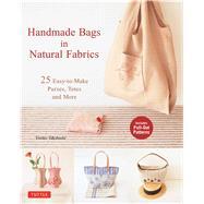 Handmade Bags in Natural Fabrics by Takahashi, Emiko, 9784805313169
