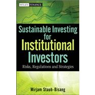 Sustainable Investing for Institutional Investors : Risk, Regulations and Strategies
