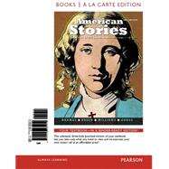 American Stories A History of the United States,Volume 1, Books a la Carte Edition plus REVEL by Brands, H. W.; Breen, T. H.; Williams, R. Hal; Gross, Ariela J., 9780134063171