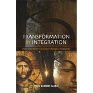 Transformation by Integration: How Inter-faith Encounter Changes Christianity by Schmidt-Leukel, Perry, 9780334043171