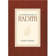 An Introduction to Hadith by Tekines, Ayhan, 9781597843171