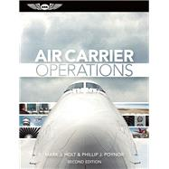 Air Carrier Operations by Holt, Mark J.; Poynor, Phillip J., 9781619543171