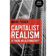 Capitalist Realism by Fisher, Mark, 9781846943171