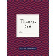 Thanks, Dad by Appel, Allen; Appel, Sherry Conway, 9781250093172