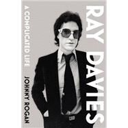 Ray Davies by Rogan, Johnny, 9781847923172