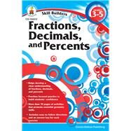 Fractions, Decimals, and Percents, Grades 3 - 5 by Carson-Dellosa Publishing LLC, 9781936023172