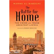 The Battle for Home by Al-sabouni, Marwa; Scruton, Roger, 9780500343173