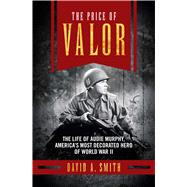 The Price of Valor by Smith, David A., 9781621573173
