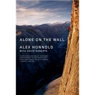 Alone on the Wall by Honnold, Alex; Roberts, David (CON), 9780393353174