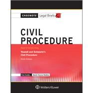Casenote Legal Briefs: Civil Procedure, Keyed to Courses Using Yeazell and Schwartz's Civil Procedure, Ninth Edition by Casenote Legal Briefs, 9781454873174
