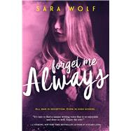 Forget Me Always by Wolf, Sara, 9781633753174