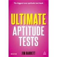 Ultimate Aptitude Tests: Assess and Develop Your Potential With Numerical, Verbal and Abstract Tests by Barrett, Jim, 9780749463175