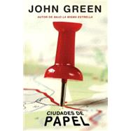 Ciudades de papel by GREEN, JOHN, 9781101873175