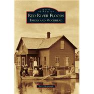 Red River Floods: Fargo and Moorhead by Shoptaugh, Terry, 9781467113175