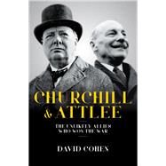 Churchill and Attlee by Cohen, David, 9781785903175