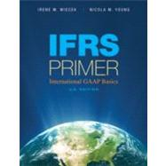 IFRS Primer International GAAP Basics by Irene M. Wiecek (University of Toronto); Nicola M. Young (Saint Mary's University), 9780470483176