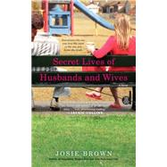 Secret Lives of Husbands and Wives by Brown, Josie, 9781439173176