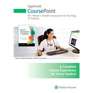 Lippincott CoursePoint for Health Assessment in Nursing by Weber, Janet; Kelley, Jane, 9781469873176
