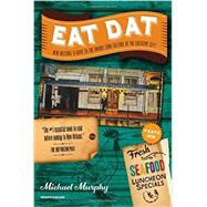 Eat Dat New Orleans by Murphy, Michael; Olivier, Rick, 9781581573176