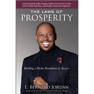 The Laws of Prosperity by Jordan, E. Bernard, 9781582703176