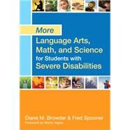 More Language Arts, Math, and Science for Students With Severe Disabilities by Browder, Diane, Ph.D.; Spooner, Fred, Ph.D.; Agran, Martin, 9781598573176