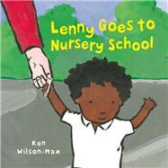 Lenny Goes to Nursery School by Wilson-Max, Ken, 9781847803177