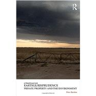 Earth Jurisprudence: Private Property and the Environment by Burdon; Peter, 9780415633178
