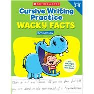 Cursive Writing Practice: Wacky Facts by Findley, Violet, 9780545943178