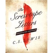 The Screwtape Letters: And Screwtape Proposes a Toast by Lewis, C. S.; McCusker, Paul (CON), 9780062023179