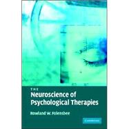 The Neuroscience of Psychological Therapies by Rowland Folensbee, 9780521863179