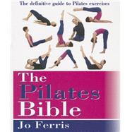 The Pilates Bible by Ferris, Jo, 9781591203179