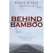 Behind Bamboo by Rivett, Rohan, 9780143573180